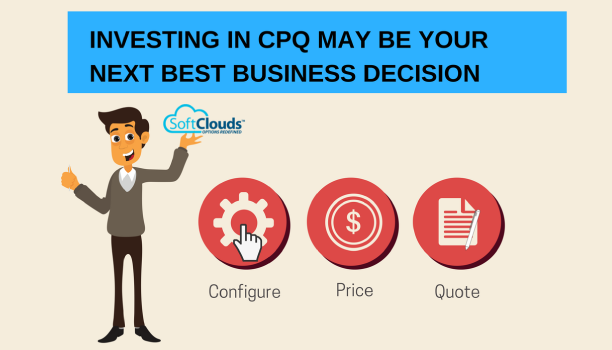Investing in CPQ may be your next best business decision