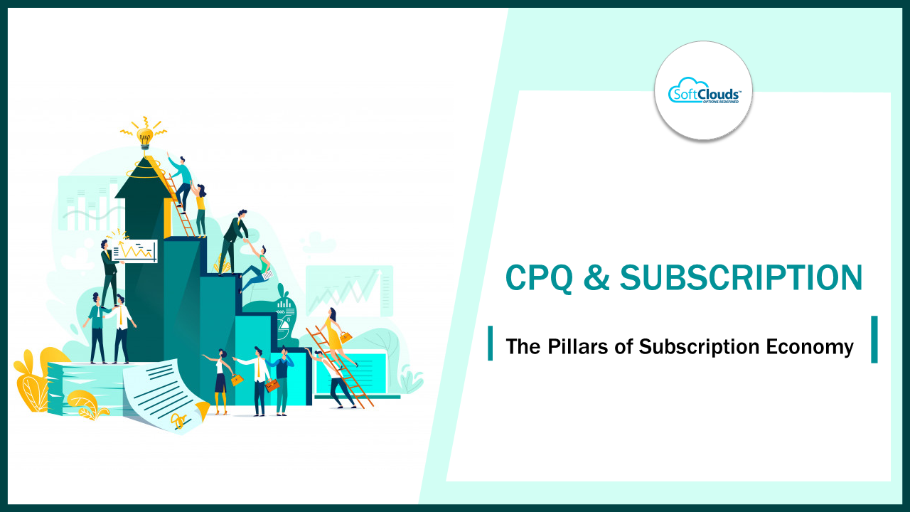 CPQ & Subscription – The Pillars of Subscription Economy